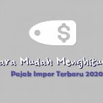 Cara Menghitung Pajak Impor Terbaru Januari 2020