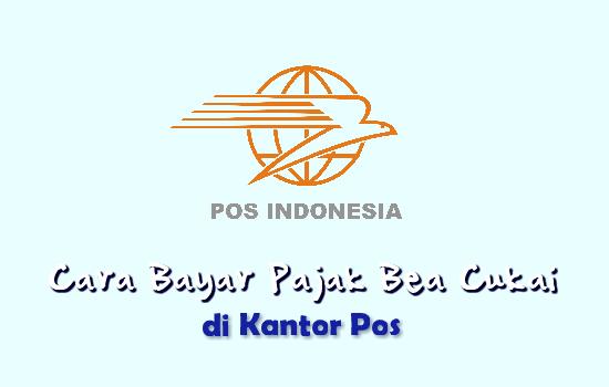 cara-bayar-pajak-bea-cukai-pos-indonesia