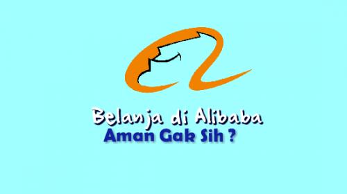 Amankah Belanja di Alibaba ?