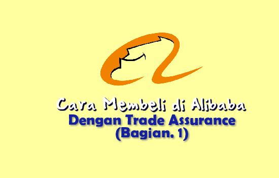 cara-belanja-di-alibaba-dengan-trade-assurance