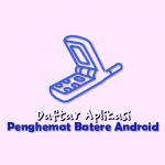 Daftar Aplikasi Penghemat Batere Android