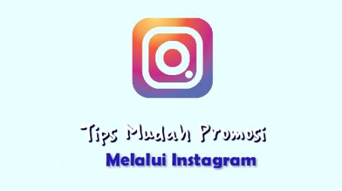 Tips Mudah Promosi Melalui Instagram