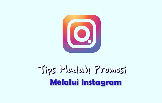 Tips-mudah-promosi-melalui-instagram