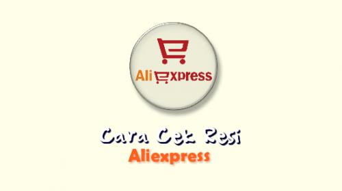 Cara Cek Resi Aliexpress Lengkap