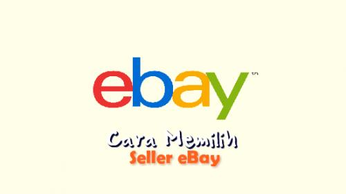 Cara Memilih Seller eBay Yang Baik