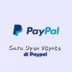 Cara Melakukan Open Dispute di Paypal