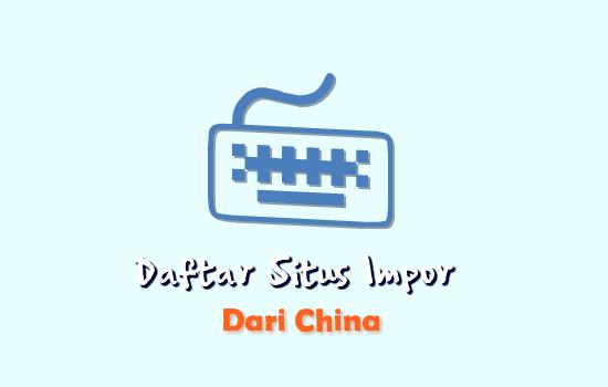 Situs Import Barang Dari China