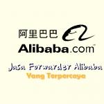 Jasa Forwarder Alibaba Terpercaya