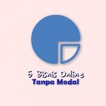 5 Bisnis Online Tanpa Banyak Modal