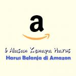 6 Alasan Kenapa Harus Belanja Dari Amazon