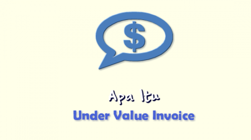 Apa Itu Under Value Invoice