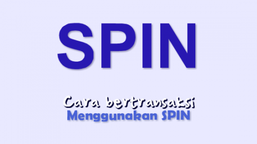 Cara Bertransaksi Dengan Aplikasi SPIN